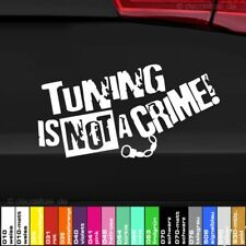 1x AUTO STICKERS TUNING IS NOT A CRIME FRASE STICKER polizia Shocker Fun JDM