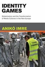 Identity Games: Globalization and the Transformation of Media Cultures in the N