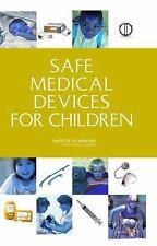 Safe Medical Devices for Children, , Institute of Medicine, Board on Health Scie