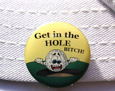 Get in the Hole Bitch! Golf Ball Marker - W/Bonus Magnetic Hat Clip