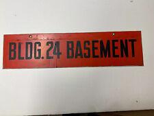 """Bldg.24.Basement Sign 20""""x5"""" Vintage Antique Rare"""