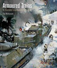 Armoured Trains : An Illustrated Encyclopedia 1826-2016: By Malmassari, Paul
