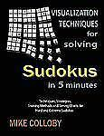 Visualization Techniques for Solving Sudokus in 5 Minutes by Mike Colloby...