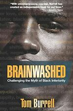 Brainwashed: Challenging the Myth of Black Inferiority by Tom Burrell, (Paperbac