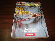 I grandi tascabili best seller n.623 Patricia Highsmith - Urla d'amore -