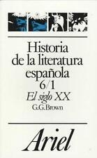 Historia de la Literatura Espanola: El Siglo XX Vol. 6 by Gerald G. Brown