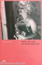 SMELL: Vizi e virtù nel mondo degli odori-V.MARCHIS-UTET-letteratura