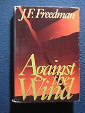 Against the Wind [Jan 01, 1991] J. F. Freedman