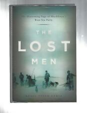 The Lost Men: The Harrowing Saga of Shackleton's Ross Sea Party by Kelly...