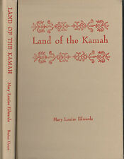 Land of the Kamah, Mary Louise Edwards, SIGNED & RARE, 1962 1st ed