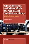 Women, Education, and Science Within the Arab-Islamic Socio-Cultural History...