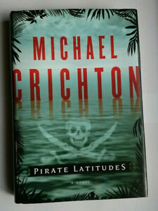 Pirate Latitudes by Michael Crichton 2009 First Edition/First Printing