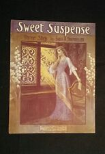 Sweet Suspense ~ sheet music ~1907~ complete ~