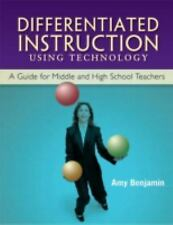 Differentiated Instruction Using Technology: A Guide for Middle & HS Teachers, B