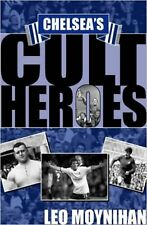 Chelsea's Cult Heroes: Stamford Bridge's 20 Greatest Icons, New, Leo Moynihan Bo