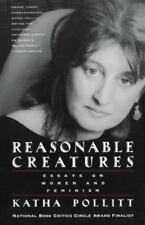Reasonable Creatures: Essays on Women and Feminism - Good - Pollitt, Katha -