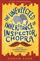 The Unexpected Inheritance of Inspector Chopra: Baby Ganesh A... by Khan, Vaseem