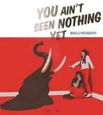 You Aint Seen Nothing Yet: Music and Photography by Desle, Rein | Paperback Book