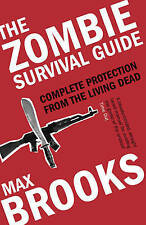 The Zombie Survival Guide: Complete Protection from the Living Dead by Max Broo…