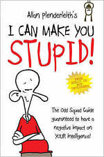 The Odd Squad: I Can Make You Stupid! by Allan Plenderleith (Paperback, 2008)