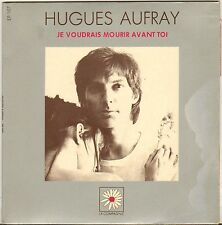"""HUGUES AUFRAY """"JE VOUDRAIS MOURIR AVANT TOI"""" 70'S EP LA COMPAGNIE  107"""