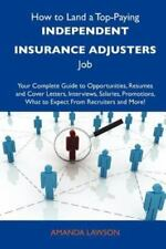 How to Land a Top-Paying Independent Insurance Adjusters Job : Your Complete...