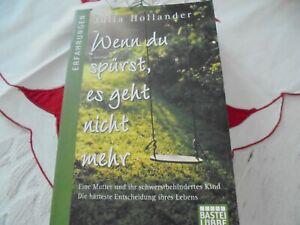 Wenn du spürst es geht nicht mehr (Julia Hollander) ( Erfahrungen)