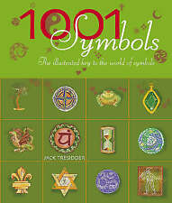 1001 Symbols: An Illustrated Guide to Symbols and Their Meanings by Jack...