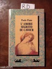 PINTO Paolo, L'amore segreto di Cavour. 1990, prima edizione Camunia