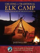 Creating a Traditional Elk Camp: Where the Heart of the Hunt Is Found (Rocky Mou