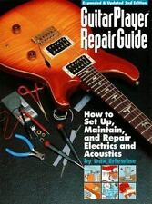 Guitar Player Repair Guide : How to Set up, Maintain and Repair Electrics and A…