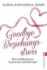Goodbye Beziehungsstress von Elena-Katharina Sohn (Taschenbuch) NEU