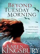 9/11 Ser.: Beyond Tuesday Morning by Karen Kingsbury (2005, Paperback)