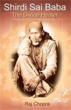 Shirdi Sai Baba: The Divine Healer (Paperback or Softback)