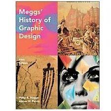 Meggs' History of Graphic Design, 5th Ed. Philip B. Meggs, Alston W. Purvis 2011