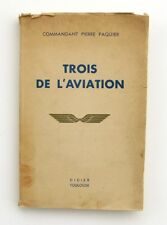 Trois de l'Aviation - Commandant Pierre Paquier - 1943 -