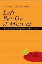 Let's Put on a Musical: How to Choose the Right Show for your Theater, Revised &