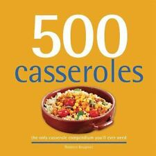 500 Casseroles: The Only Casserole Compendium You'll Ever Need (500-ExLibrary