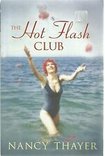 The Hot Flash Club, by Nancy Thayer (Paperback, 2004)