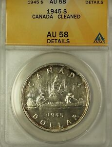 1945 Canada Silver $1 Coin King George VI ANACS AU-58 Cleaned