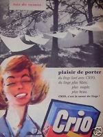 PUBLICITÉ 1958 LE PLAISIR DE PORTER LE LINGE LAVÉ AVEC CRIO - ADVERTISING