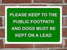 Please Keep To The Public Footpath & Dogs Must Be Kept On A Lead Aluminium Sign.
