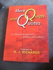 More Quips & Quotes: Preachers, Teachers, Speakers, H J. Richards Christian help