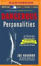 Dangerous Personalities : An FBI Profiler Shows How to Identify and Protect...