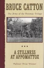 A Stillness at Appomattox: The Army of the Potomac Trilogy (Paperback or Softbac