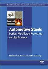 Automotive Steels : Design, Metallurgy, Processing and Applications by Shiv...