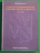 Libro CONFLITTI GIURISDIZIONALI E POTERE LOCALE A SIRACUSA Santuccio Ed LOMBARDI