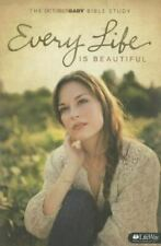 Every Life Is Beautiful Member Book: The October Baby Bible Study