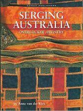 Serging Australia: Overlocker Artistry by Anne van der Kley (2001) PB SIGNED VG+