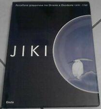 Jiki. Porcellana giapponese tra Oriente e Occidente ...